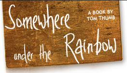 Somewhere under the Rainbow A book by Tom Thumb